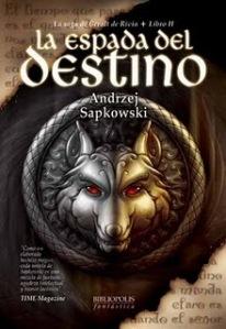 La espada del destino - Geralt de Rivia II - Andrej Sapkowski