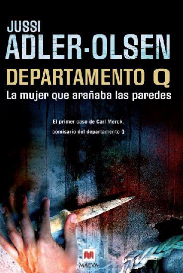 La mujer que arañaba las paredes - Jussi Adler-Olsen Departamento_q