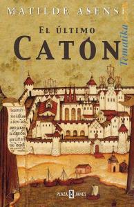 El ultimo Caton - Matilde Asensi