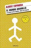 El Mundo Amarillo - Albert Espinosa Puig