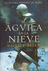 El Águila en la Nieve - Walace Breem