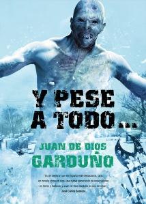 Y Pese a Todo ... - Juan de Dios Garduño