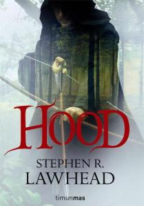 Hood - Stephen R. Lawhead