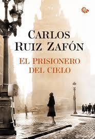 El prisionero del cielo – Juan Carlos Ruiz Zafón | Un libro para ...