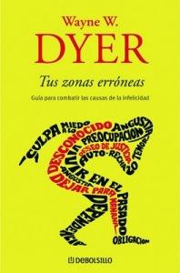Tus zonas erroneas - Wayne Dyer