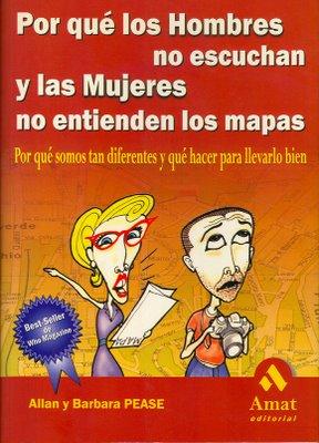 Porque los hombres no escuchan y las mujeres no entienden los mapas - Bárbara y Allan Pease