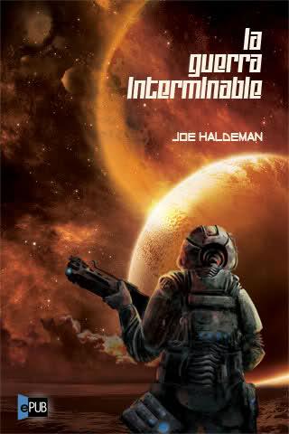la-guerra-interminable-joe-haldeman 80 novelas recomendadas de ciencia-ficción contemporánea (por subgéneros y temas)
