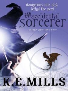 The accidental sorcerer - K.E. Mills