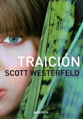 Traicion - Scott Westerfeld