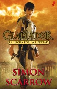 Gladiador - La Lucha por la Libertad - Simon Scarrow