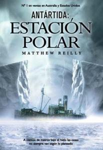 Antartida Estación Polar - Matthew Reilly