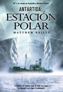 Antartida Estación Polar - Matthew Reilly