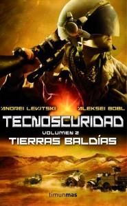 Tecnoscuridad II - Tierras baldias - Andrei Levitski