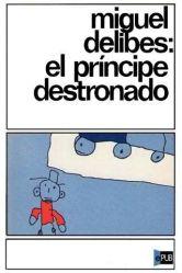 El príncipe destronado – Miguel Delibes | Un libro para esta noche