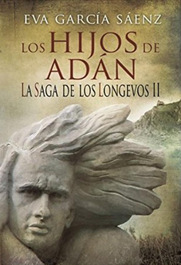 La saga de los longevos. Los hijos de Adán - Eva García Sáenz