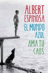 El Mundo Azul - Ama tu Caos - Albert Espinosa