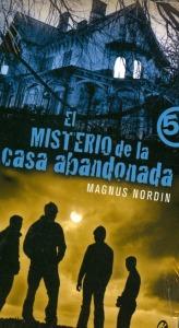 El misterio de la casa abandonada - Magnus Nordin