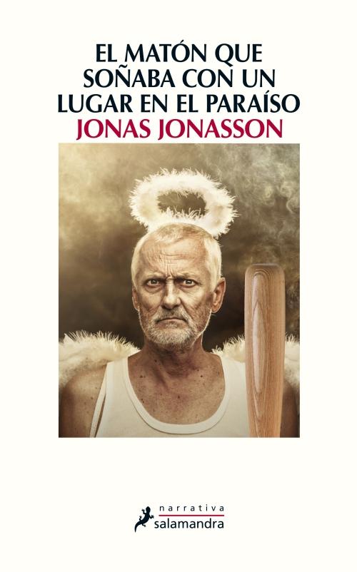 El matón que Soñaba con un lugar en el paraíso - Jonas Jonasson