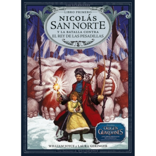 Nicolás San Norte y la Batalla contra el Rey de las Pesadillas - William Joyce