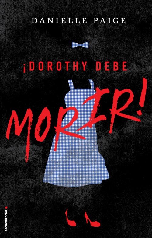 Dorothy debe morir - Danielle Paige