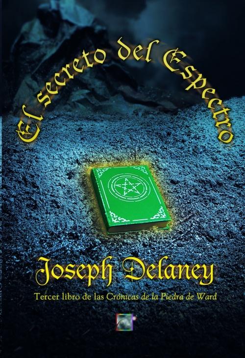 El secreto de Eslpectro - Joseph Delaney