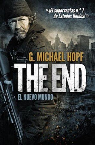 The End - El Nuevo Mundo - Michael Hopf