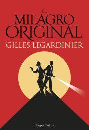 El Milagro Original - Gilles Legardinier
