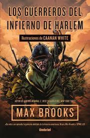 Los guerreros del infierno de Harlem - Max Brooks