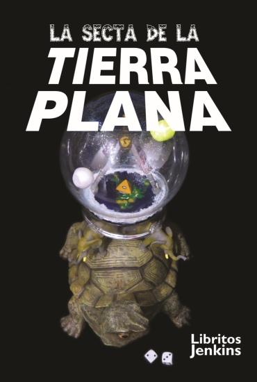 La secta de la tierra plana - Óscar Alarcia