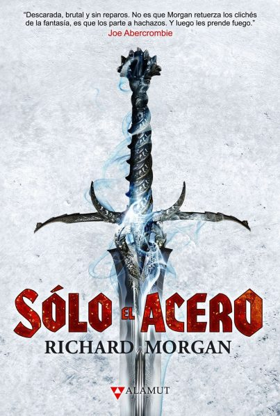 Solo el Acero - Richard Morgan