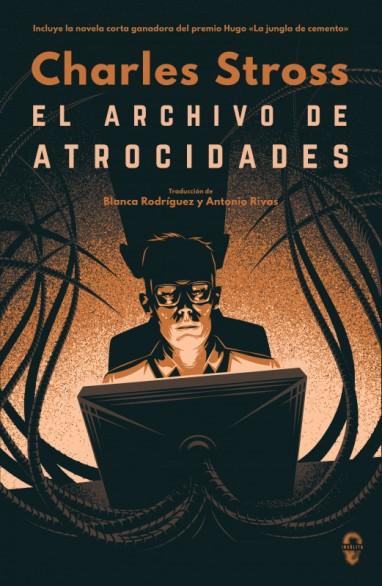 El Archivo de Atrocidades - Charles Stross