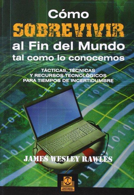 Como sobrevivir al fin del mundo - James Wesley Rawles